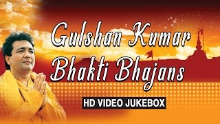 Gulshan Kumar Bhakti Bhajans, Best Bhakti Bhajans I GULSHAN KUMAR I HD VIDEO SONGS JUKE BOX - Download this Video in MP3, M4A, WEBM, MP4, 3GP