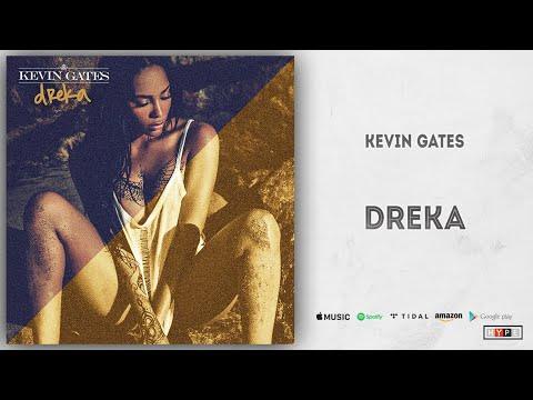 """Kevin Gates – """"Dreka"""""""