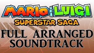 Mario & Luigi: Superstar Saga - Full soundtrack (ost) Remake/Arranged [Game Boy Advance]