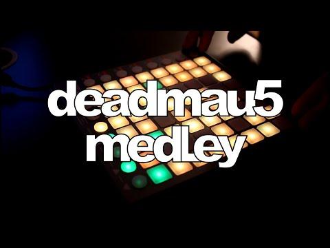 Deadmau5 Medley (live launchpad mashup)