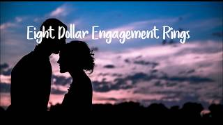 Eight Dollar Engagement Rings - Chase Coy (lyrics)
