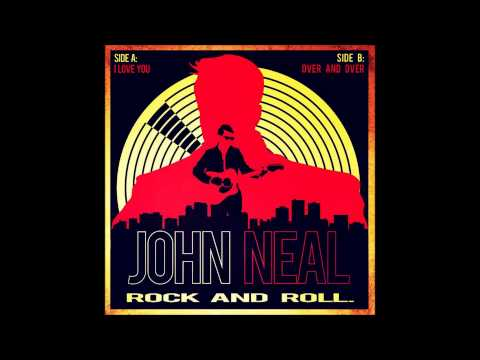I Love You (Song) by John Neal Rock And Roll.