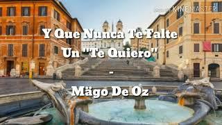 """Y Que Nunca Te Falte Un """"Te Quiero"""" - Mägo De Oz Letra"""