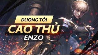 Hướng dẫn chơi Enzo - Đường tới cao thủ - Garena Liên Quân Mobile