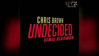 Chris Brown - Undicided  ( Remix Kizomba By PolBack Btz )