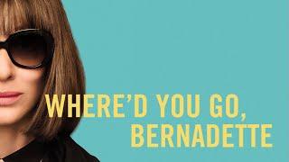 Where'd You Go, Bernadette (2019) Video