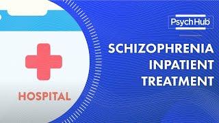 Understanding Schizophrenia Inpatient Treatment