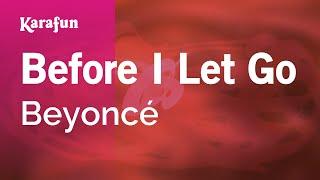 Karaoke Before I Let Go   Beyoncé *