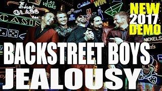 Backstreet Boys - Jealousy  [NEW 2017 DEMO TRACK] LYRICS IN DESCRIPTION