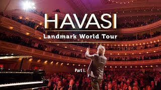 HAVASI Landmark World Tour (Part I.)