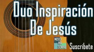 Duo Inspiración De Jesús  Ese Amigo No Es Tu Amigo  Música Cristiana