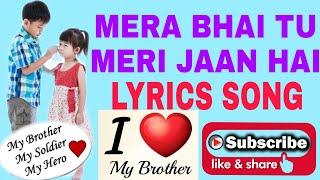 MERA BHAI TU MERI JAAN HAI (LYRICS SONG   - YouTube