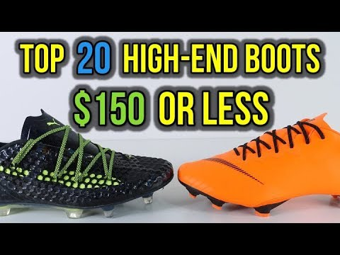 TOP 20 HIGH-END SOCCER CLEATS FOR $150 OR LESS!