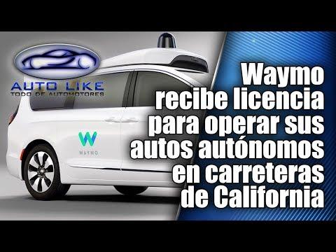 Waymo recibe licencia para operar sus autos autónomos en carreteras de California