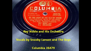 """By The Light Of The Silv'ry Moon"" Ray Noble & His Orchestra vocals Snooky Lanson"