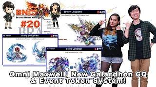 【ブレフロ】: Omni Maxwell, New Galardhon GQ & Event Token System! 【BNC】#20