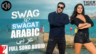 Arabic: Swag Se Swagat   Full Song Audio | Tiger Zinda Hai | Rabih | Brigitte | Vishal And Shekhar