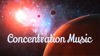 Concentration Music - Deep Focus Music for Work and Studying