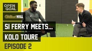 Si Ferry Meets...Kolo Toure Episode 2 - Man City, Liverpool & Celtic Invincibles