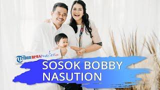 Sosok Bobby Nasution, Menantu Jokowi yang Mulai Terjun ke Politik dan Sudah Bisnis sejak Umur 20