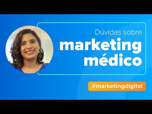 Dúvidas sobre Marketing Médico?
