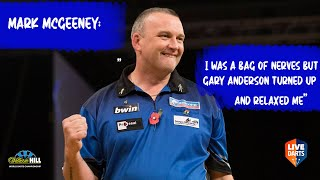 "Mark McGeeney: ""I was a bag of nerves but Gary Anderson turned up and relaxed me"""