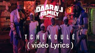Daara J Family   Tchékoulé [ Vidéo Lyrics ]