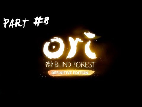 Ori and the Blind Forest: Definitive Edition | Part#8 (Normal mode)