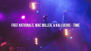 Free Nationals, Mac Miller, & Kali Uchis   Time (Lyrics)