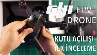 DJI FPV DRONE Kutu Açılışı ve İlk İnceleme by