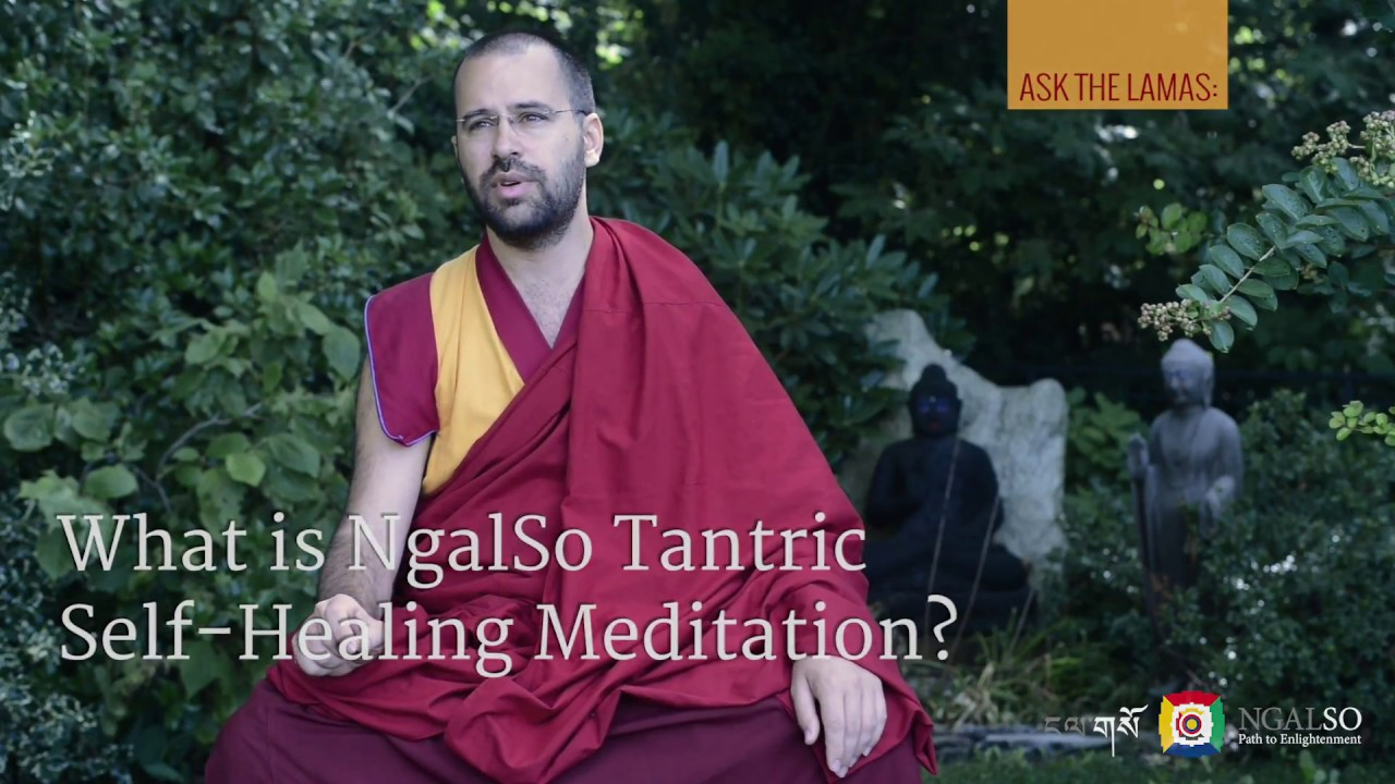 What is NgalSo Tantric Self-Healing Meditation?