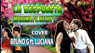 Becky G, Maluma - La Respuesta (Official Video) COVER Bruno M, Luciana