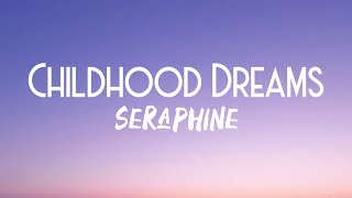 Seraphine - Childhood Dreams (Lyrics)