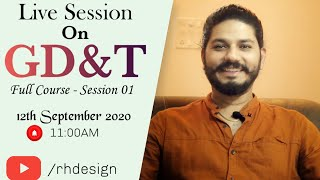 GD&T(Geometrical Dimensioning & Tolerancing) Full Course By RH Design | Session 01