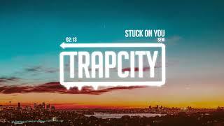 Sem - Stuck On You
