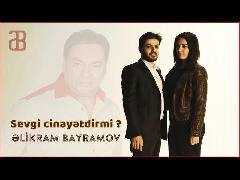 Əlikram Bayramov - Sevgi cinayətdirmi ? (Klip - 2019) mp3 yukle - mp3.DINAMIK.az