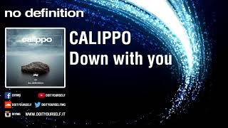 CALIPPO   Down With You [Official]