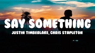 Justin Timberlake   Say Something (Lyrics) Ft. Chris Stapleton