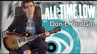All Time Low - Don't You Go (Guitar & Bass Cover w/ Tabs)