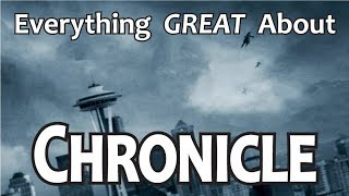 Everything GREAT About Chronicle!