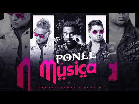 Ponle Musica - Bryant Myers Ft. Plan B (Audio Oficial)