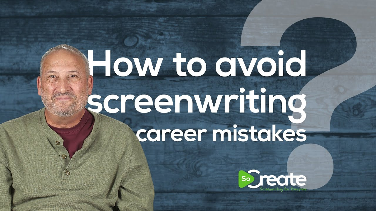 Advice from a Veteran TV Writer: How to Avoid Screenwriting Career Mistakes