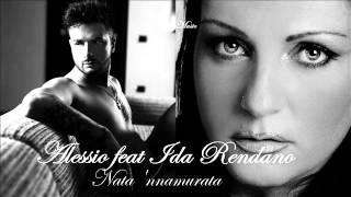 Alessio Feat Ida Rendano   Nata 'nnammurata {By Alessio Music}