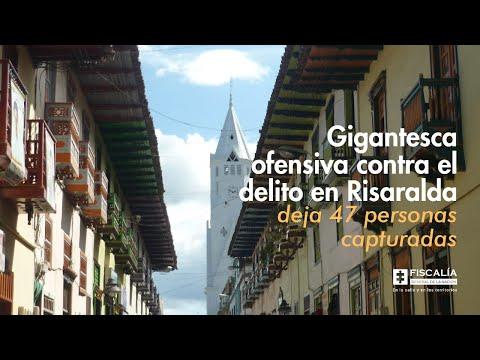 Fiscal Barbosa: Gigantesca ofensiva contra el delito en Risaralda deja 47 personas capturadas