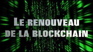 Le renouveau de la blockchain Video Preview Image