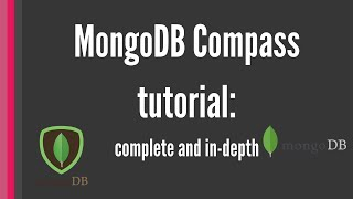 MongoDB Compass: Complete In-depth Tutorial [all features]