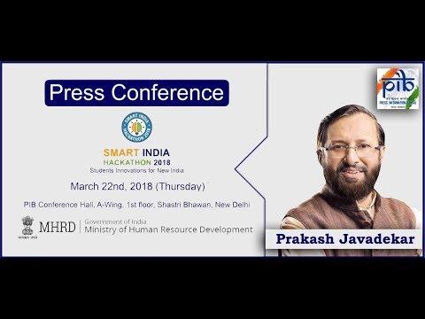 Press Conference by Union Minister Prakash Javadekar on Smart India Hackathon-2018