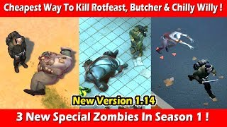 Cheapest Way To Kill Chilly Willy, Butcher & Rotfeast In 1.14 ! Last Day On Earth Survival