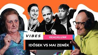 Idősek reagálnak felkapott magyar zenékre | VIBES