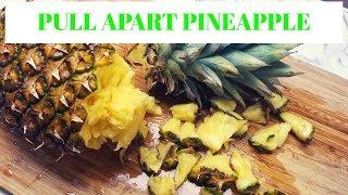 Pull apart Pineapple Trick